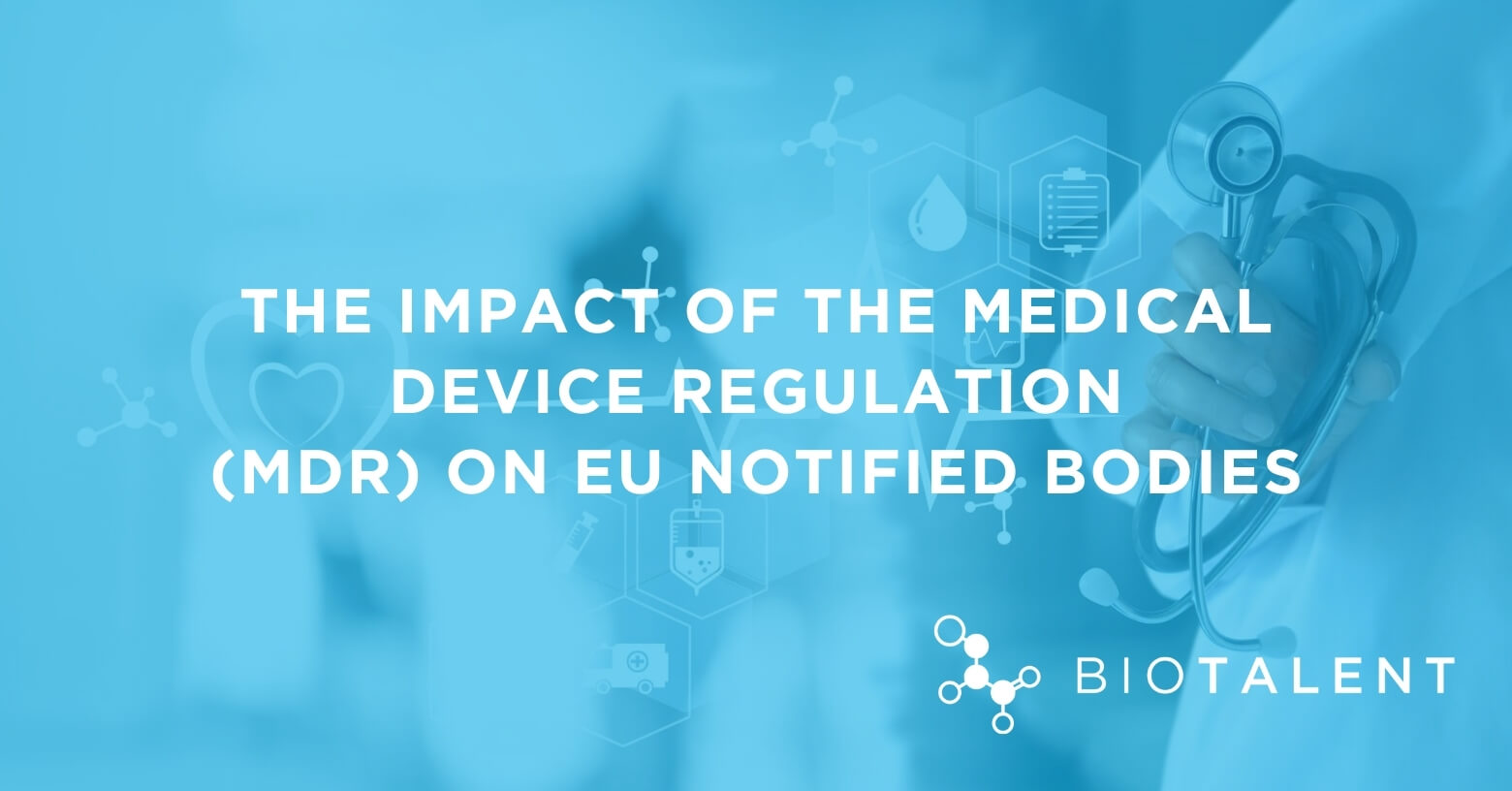 The Impact of the Medical Device Regulation (MDR) on EU Notified Bodies