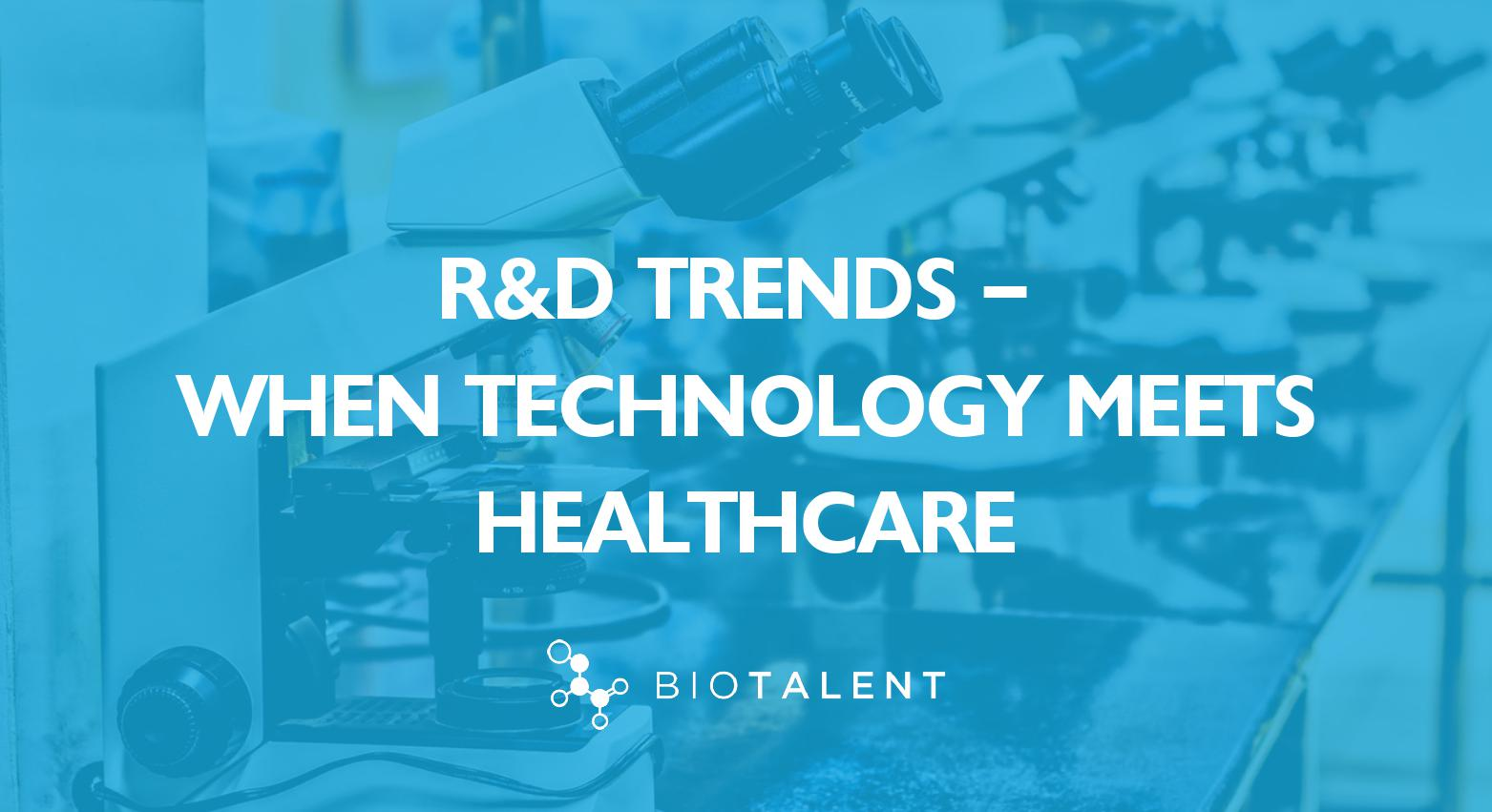 R&D Trends – When Technology Meets Healthcare